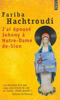 J'ai épousé Johnny à Notre-Dame-de-Sion - FaribaHachtroudi