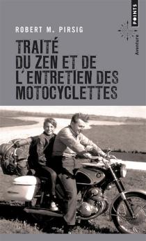 Traité du zen et de l'entretien des motocyclettes - Robert M.Pirsig
