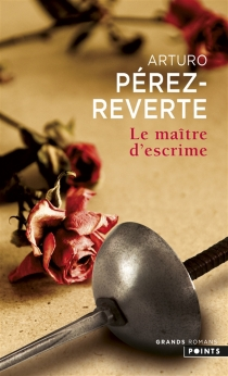 Le maître d'escrime - ArturoPérez-Reverte