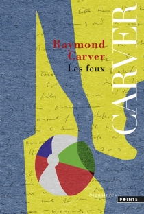 Les feux - RaymondCarver