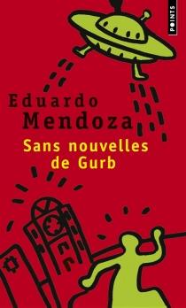 Sans nouvelles de Gurb - EduardoMendoza