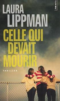 Celle qui devait mourir - LauraLippman