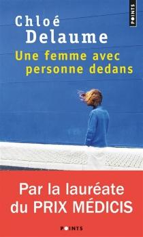 Une femme avec personne dedans - ChloéDelaume