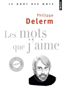 Les mots que j'aime - PhilippeDelerm