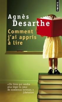 Comment j'ai appris à lire - AgnèsDesarthe