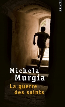 La guerre des saints - MichelaMurgia