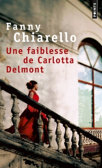 Une faiblesse de Carlotta Delmont - FannyChiarello