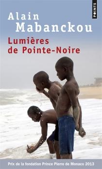 Lumières de Pointe-Noire - AlainMabanckou