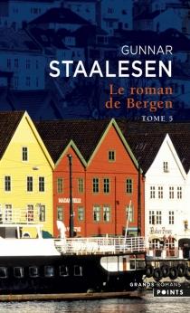 1999, le crépuscule| Le roman de Bergen - GunnarStaalesen