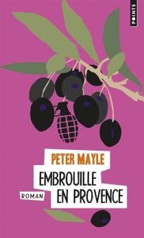 Embrouille en Provence - PeterMayle