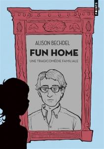 Fun Home : une tragicomédie familiale - AlisonBechdel