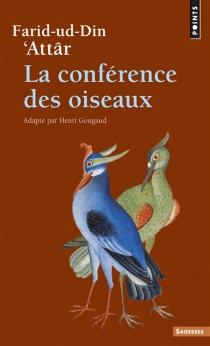 La conférence des oiseaux - Farid al-DinAttar