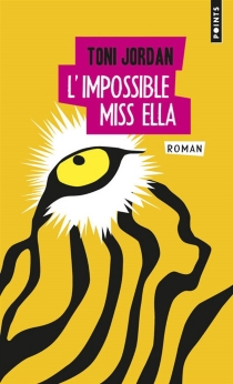 L'impossible Miss Ella - Toni Jordan
