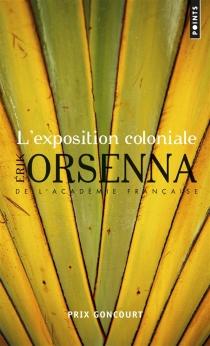 L'exposition coloniale - ErikOrsenna