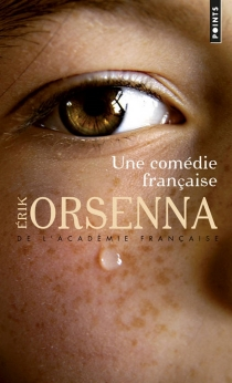 Une comédie française - ErikOrsenna