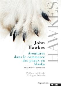 Aventures dans le commerce des peaux en Alaska - JohnHawkes