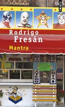 Mantra - RodrigoFresán