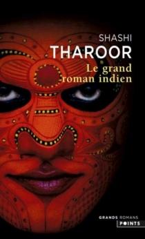 Le grand roman indien - ShashiTharoor