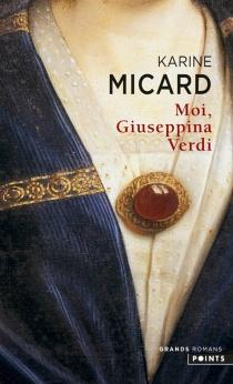 Moi, Giuseppina Verdi - KarineMicard