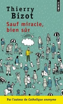 Sauf miracle, bien sûr - ThierryBizot
