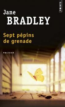 Sept pépins de grenade - JaneBradley