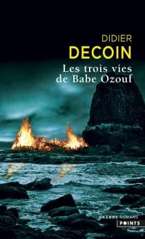 Les trois vies de Babe Ozouf - DidierDecoin