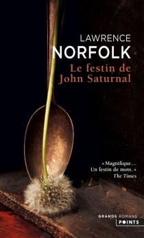 Le festin de John Saturnal - LawrenceNorfolk