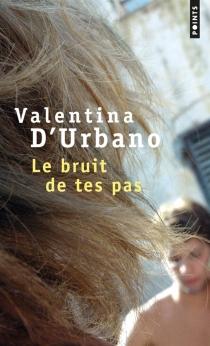 Le bruit de tes pas - ValentinaD'Urbano