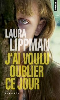 J'ai voulu oublier ce jour - LauraLippman
