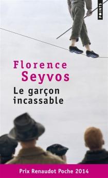 Le garçon incassable - FlorenceSeyvos