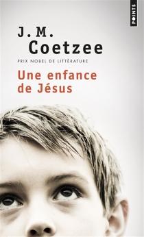 Une enfance de Jésus - John MaxwellCoetzee