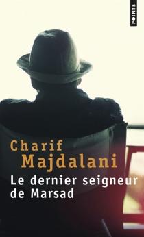 Le dernier seigneur de Marsad - CharifMajdalani