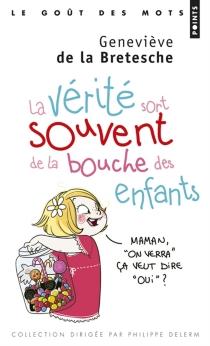 La vérité sort souvent de la bouche des enfants - Geneviève deLa Bretesche