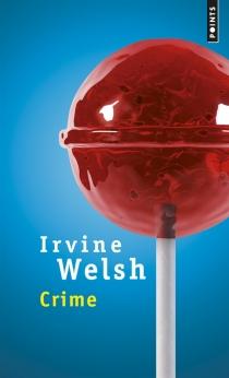 Crime - IrvineWelsh