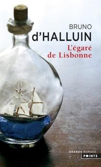 L'égaré de Lisbonne - Bruno d'Halluin