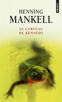 Le cerveau de Kennedy - HenningMankell