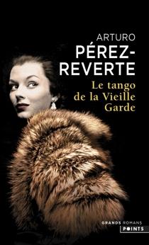 Le tango de la vieille garde - ArturoPérez-Reverte