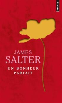 Un bonheur parfait - JamesSalter
