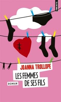 Les femmes de ses fils - JoannaTrollope