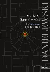 La maison des feuilles - Mark Z.Danielewski