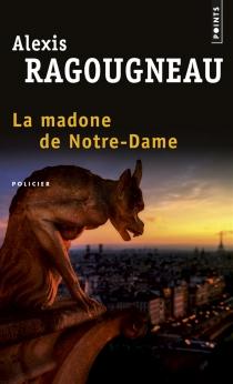 La madone de Notre-Dame - AlexisRagougneau