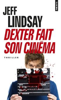 Dexter fait son cinéma - JeffLindsay