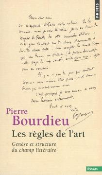 Les règles de l'art : genèse et structure du champ littéraire - PierreBourdieu