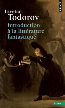 Introduction à la littérature fantastique - TzvetanTodorov