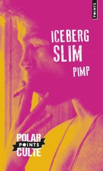 Pimp : mémoires d'un maquereau - IcebergSlim