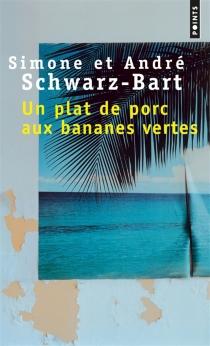 Un plat de porc aux bananes vertes - AndréSchwarz-Bart