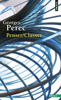 Penser, classer - GeorgesPerec