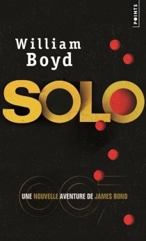 Solo : une nouvelle aventure de James Bond - William Boyd