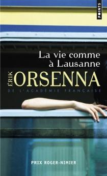 La vie comme à Lausanne - ErikOrsenna