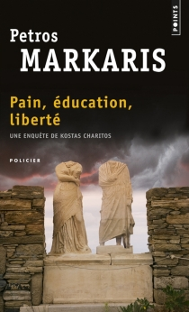 Pain, éducation, liberté : une enquête de Kostas Charitos - PétrosMarkaris